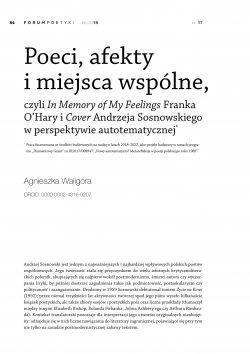 Poeci, afekty i miejsca wspólne czyli In Memory of My Feelings Franka O'Hary i Cover Andrzeja Sosnowskiego w perspektywie autotematycznej