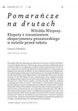 Pomarańcze na drutach Witolda Wirpszy. Kłopoty z rozumieniem eksperymentu prozatorskiego w świetle przed-tekstu